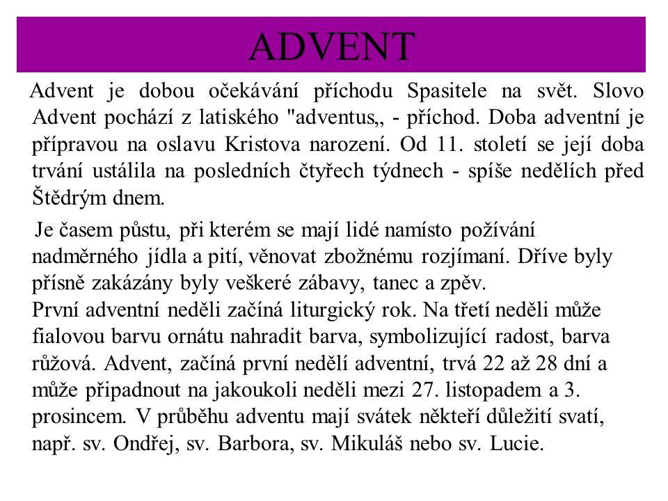 ADVENT Advent je dobou očekávání příchodu Spasitele na svět.