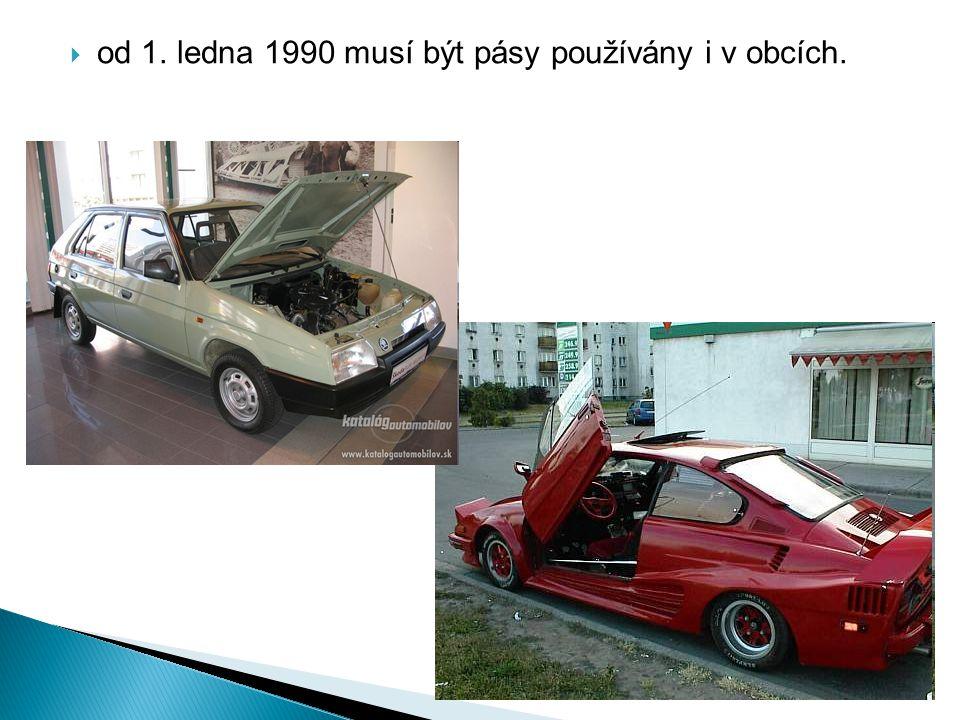  od 1. ledna 1990 musí být pásy používány i v obcích.