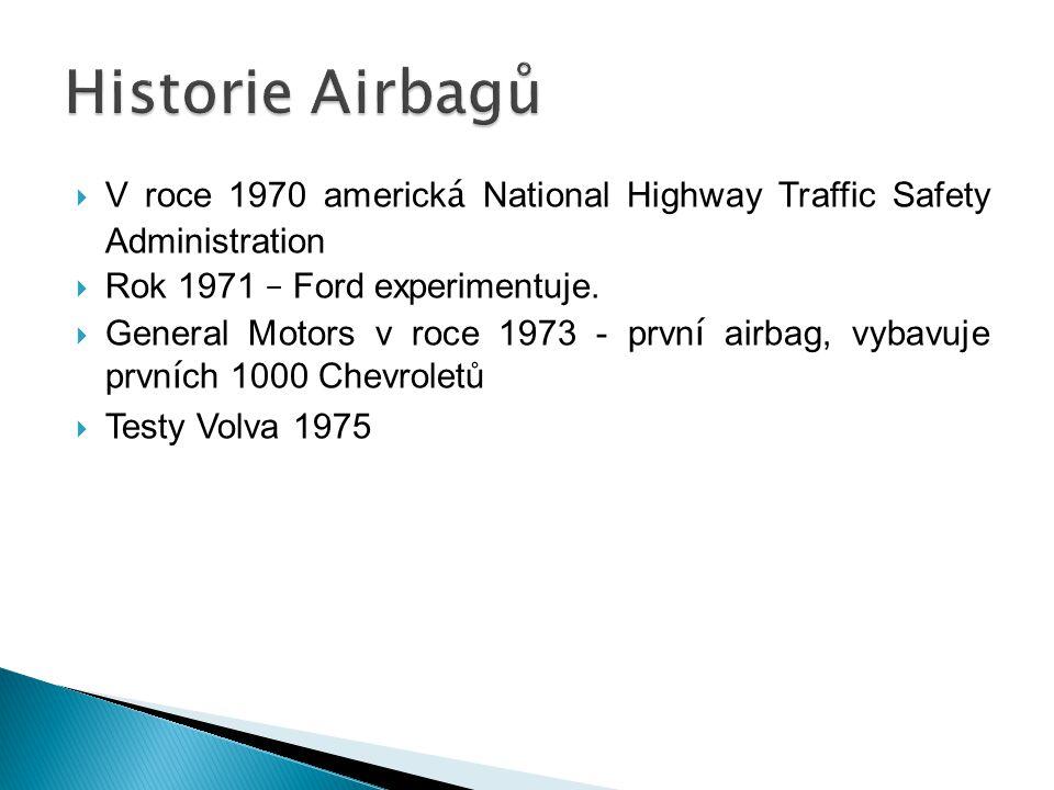  V roce 1970 americk á National Highway Traffic Safety Administration  Rok 1971 – Ford experimentuje.