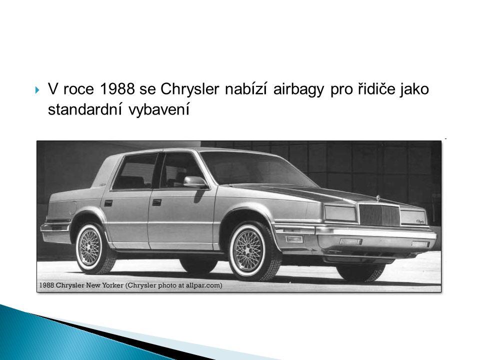  V roce 1988 se Chrysler nab í z í airbagy pro řidiče jako standardn í vybaven í