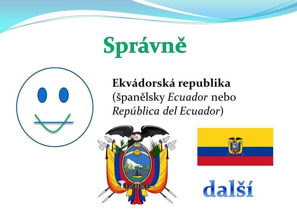 Ekvádorská republika (španělsky Ecuador nebo República del Ecuador)