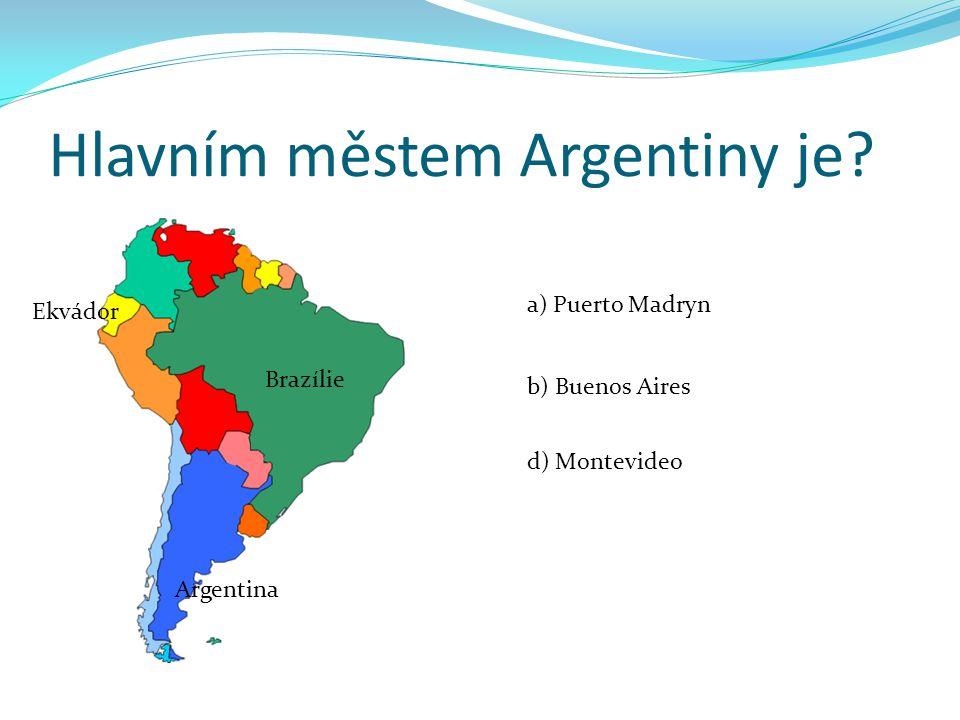 Hlavním městem Argentiny je.