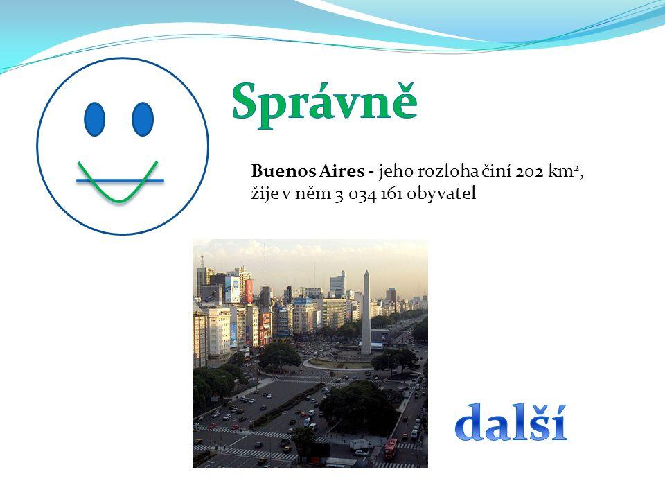 Buenos Aires - jeho rozloha činí 202 km 2, žije v něm 3 034 161 obyvatel
