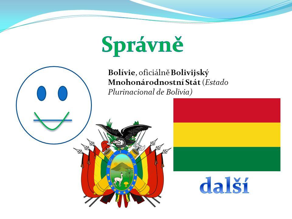 Bolívie, oficiálně Bolivijský Mnohonárodnostní Stát (Estado Plurinacional de Bolivia)