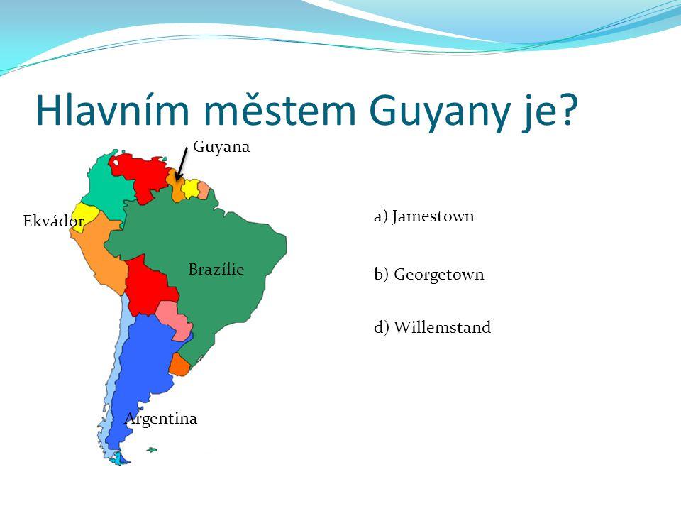 Hlavním městem Guyany je.