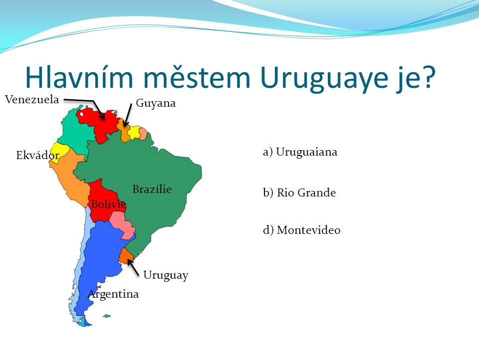 Hlavním městem Uruguaye je.