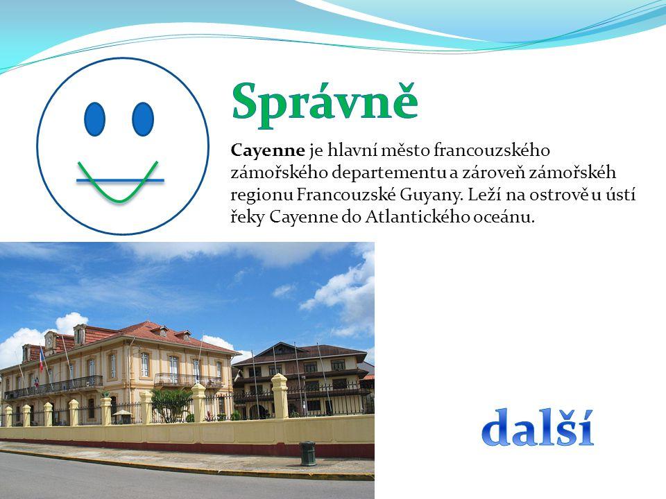 Cayenne je hlavní město francouzského zámořského departementu a zároveň zámořskéh regionu Francouzské Guyany.