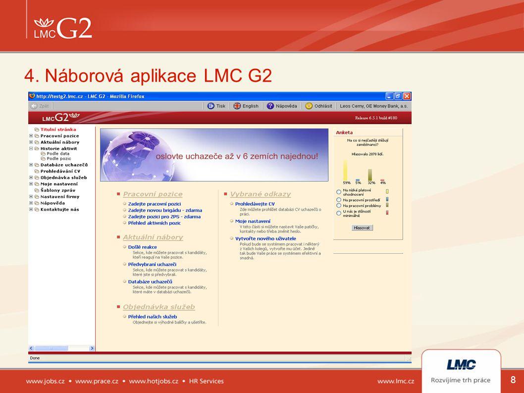 8 4. Náborová aplikace LMC G2