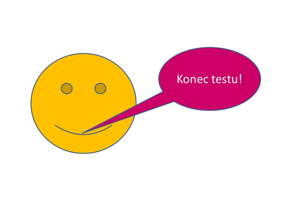 Konec testu!