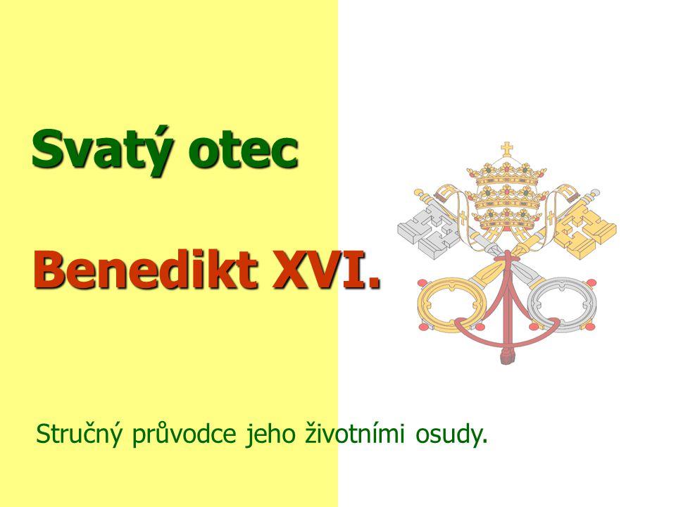 Papež Benedikt XVI. Vlastním jménem Joseph Alois Ratzinger  Je 265.