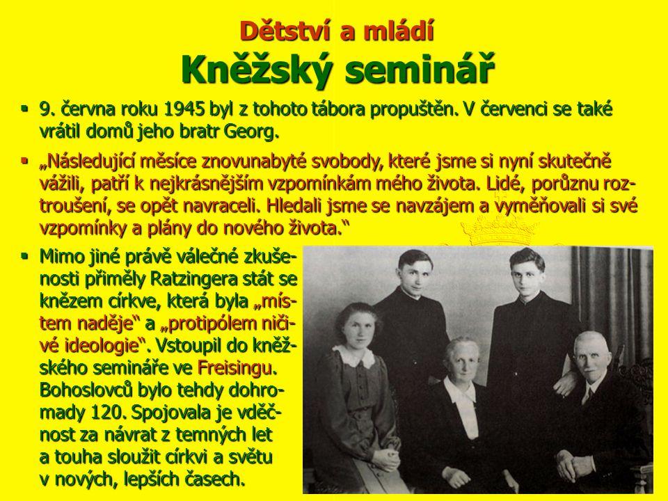 """Dětství a mládí Kněžský seminář  9. června roku 1945 byl z tohoto tábora propuštěn. V červenci se také vrátil domů jeho bratr Georg.  """"Následující m"""