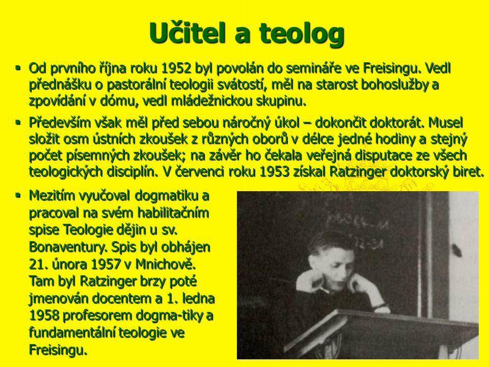 Učitel a teolog  Od prvního října roku 1952 byl povolán do semináře ve Freisingu. Vedl přednášku o pastorální teologii svátostí, měl na starost bohos