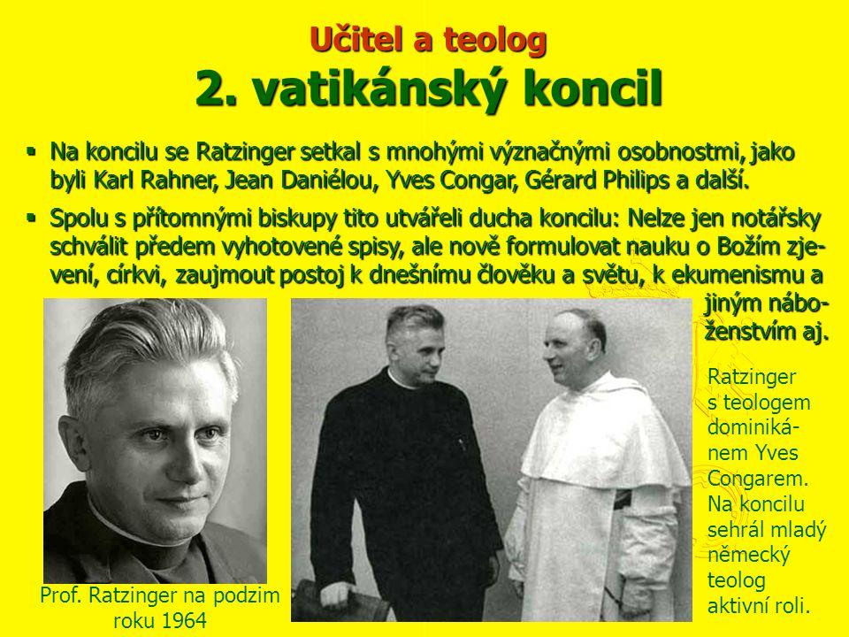  Na koncilu se Ratzinger setkal s mnohými význačnými osobnostmi, jako byli Karl Rahner, Jean Daniélou, Yves Congar, Gérard Philips a další.  Spolu s