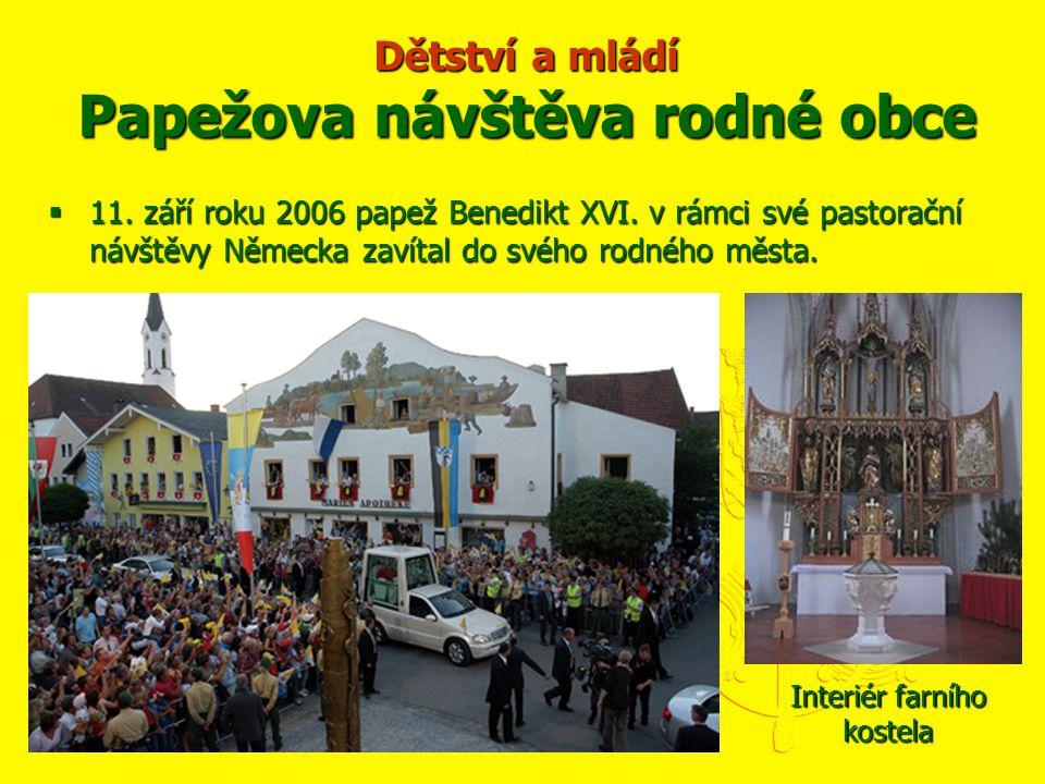 Dětství a mládí Papežova návštěva rodné obce  11.