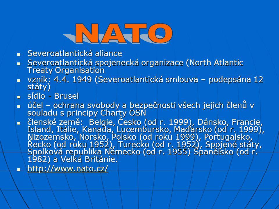 SSSSeveroatlantická aliance SSSSeveroatlantická spojenecká organizace (North Atlantic Treaty Organisation vvvvznik: 4.4. 1949 (Severoatlan