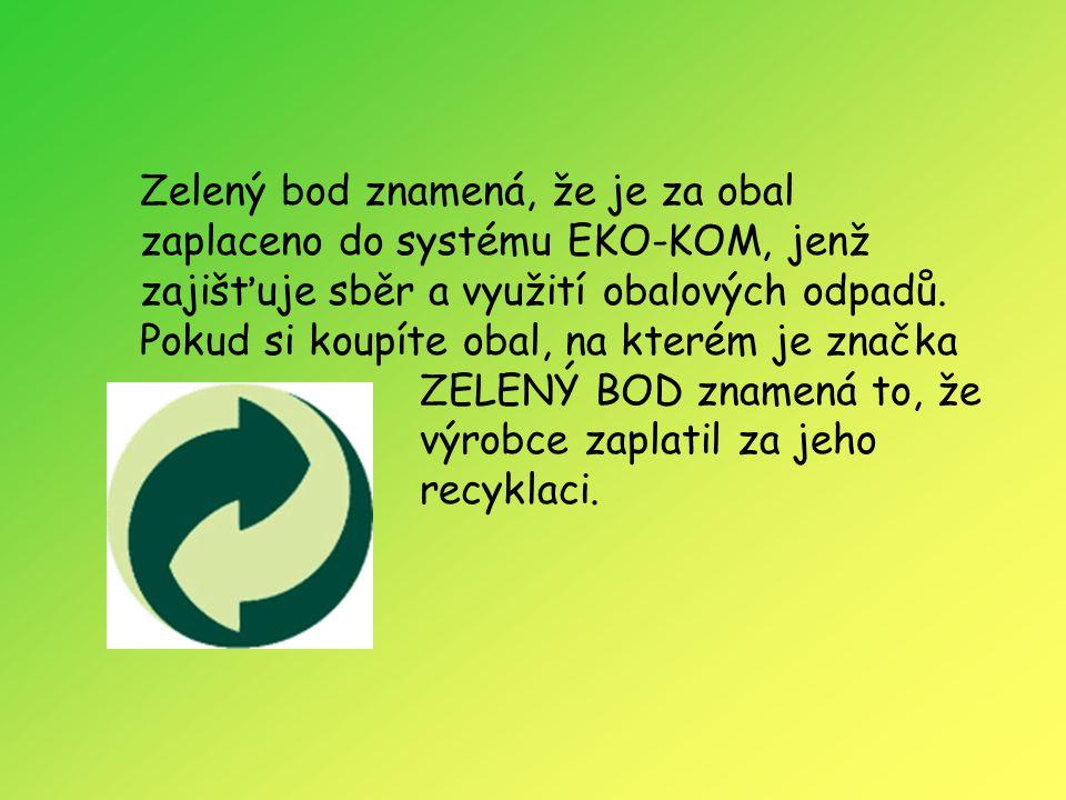 Zelený bod znamená, že je za obal zaplaceno do systému EKO-KOM, jenž zajišťuje sběr a využití obalových odpadů. Pokud si koupíte obal, na kterém je zn