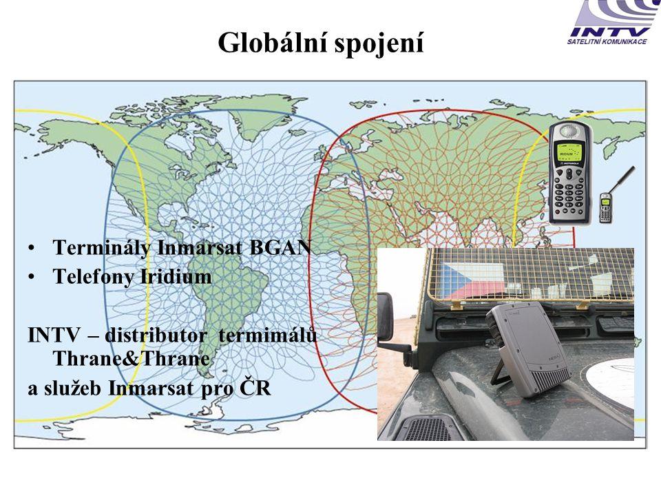 Globální spojení •Terminály Inmarsat BGAN •Telefony Iridium INTV – distributor termimálů Thrane&Thrane a služeb Inmarsat pro ČR