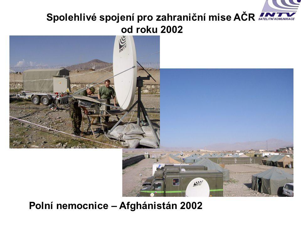 Spolehlivé spojení pro zahraniční mise AČR od roku 2002 Polní nemocnice – Afghánistán 2002