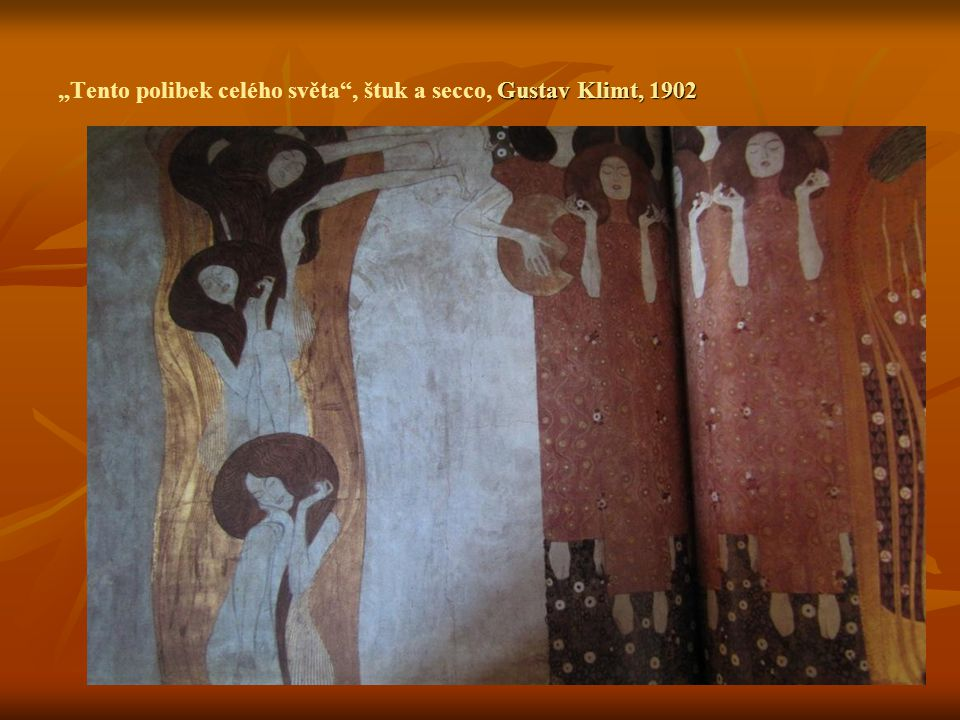 "Gustav Klimt, 1902 ""Tento polibek celého světa , štuk a secco, Gustav Klimt, 1902"
