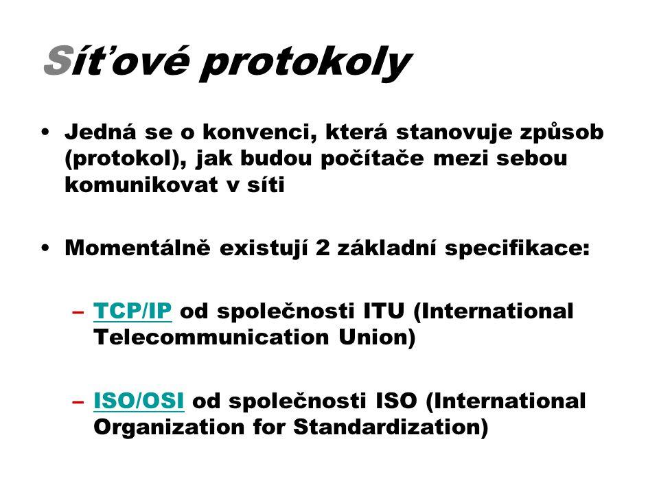 Síťové protokoly: TCP/IP a ISO/OSI •Protokol TCP/IP používá 4 vrstvy •Protokol ISO OSI používá 7 vrstev •Oba jsou si velmi podobné •Nejčastěji používaným je TCP/IP •V rámci sítě se ale používají oba