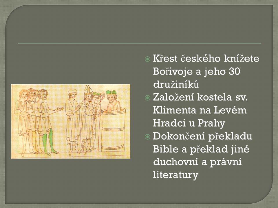  K ř est č eského kní ž ete Bo ř ivoje a jeho 30 dru ž iník ů  Zalo ž ení kostela sv.