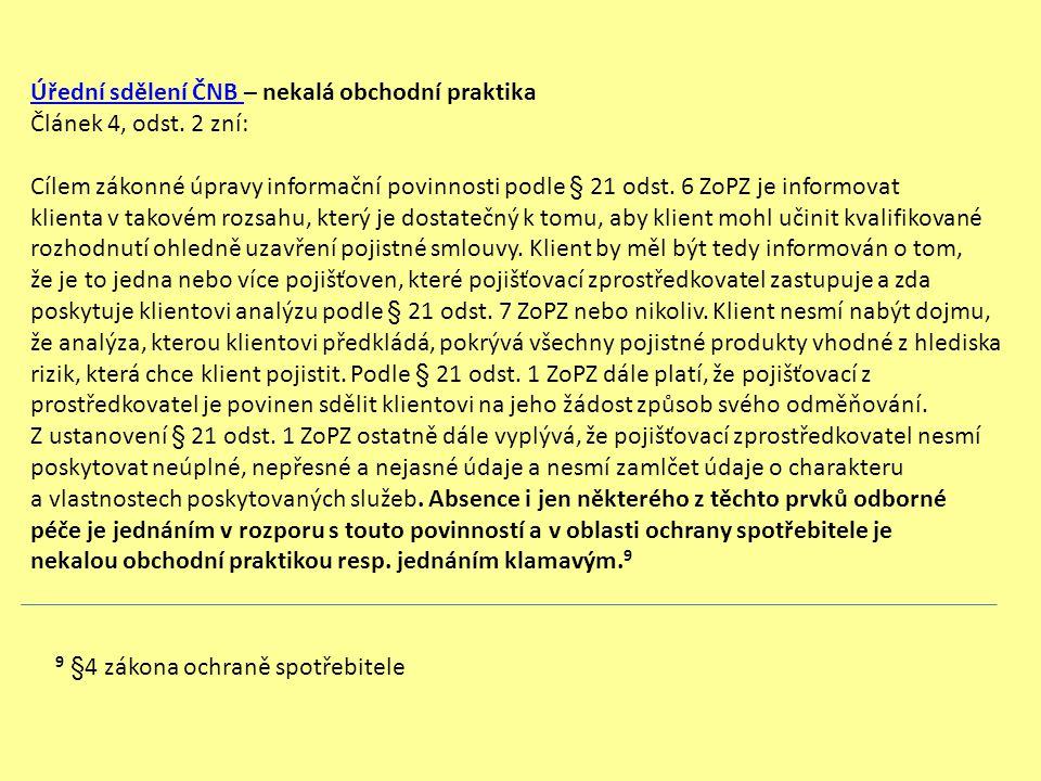 Úřední sdělení ČNB Úřední sdělení ČNB – nekalá obchodní praktika Článek 4, odst. 2 zní: Cílem zákonné úpravy informační povinnosti podle § 21 odst. 6