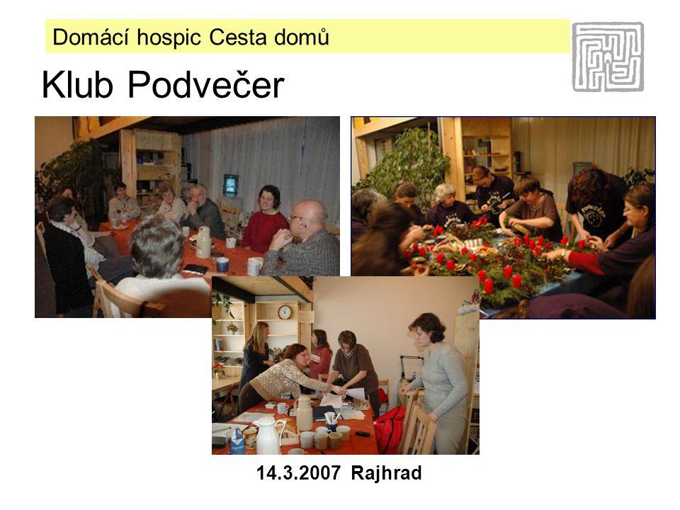 Domácí hospic Cesta domů 14.3.2007 Rajhrad Po 14 dnech