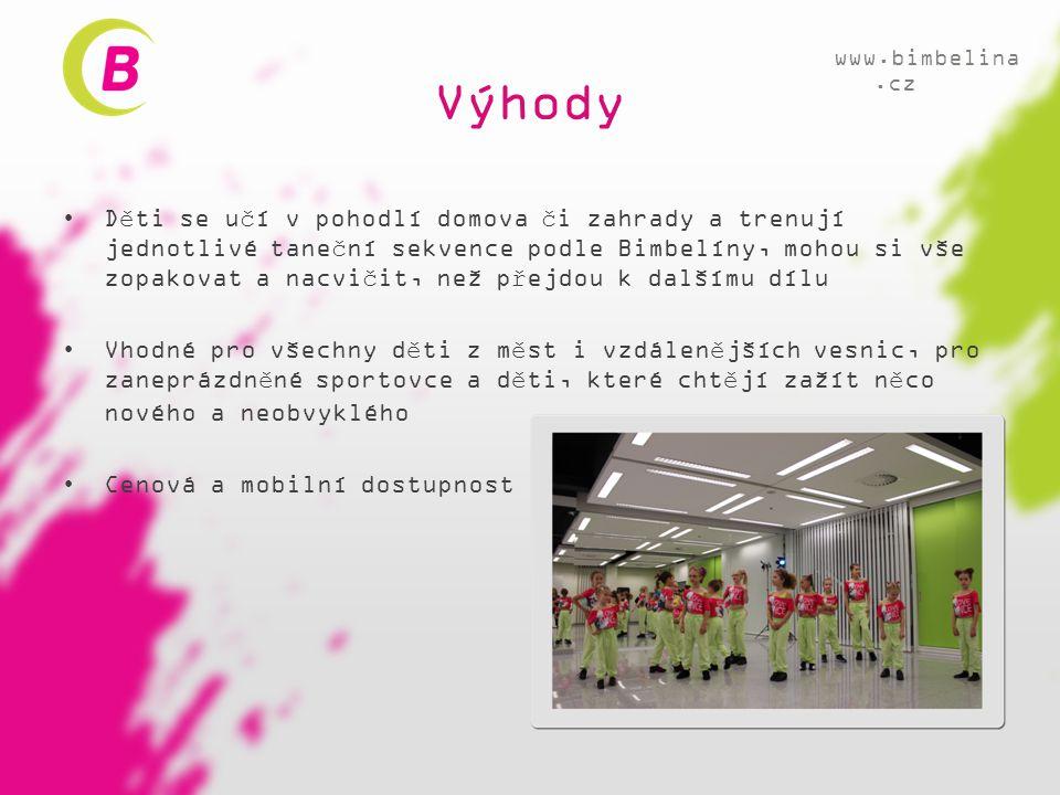 Výhody •Děti se učí v pohodlí domova či zahrady a trenují jednotlivé taneční sekvence podle Bimbelíny, mohou si vše zopakovat a nacvičit, než přejdou