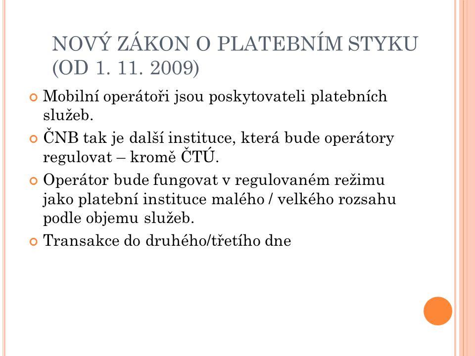 NOVÝ ZÁKON O PLATEBNÍM STYKU (OD 1. 11.