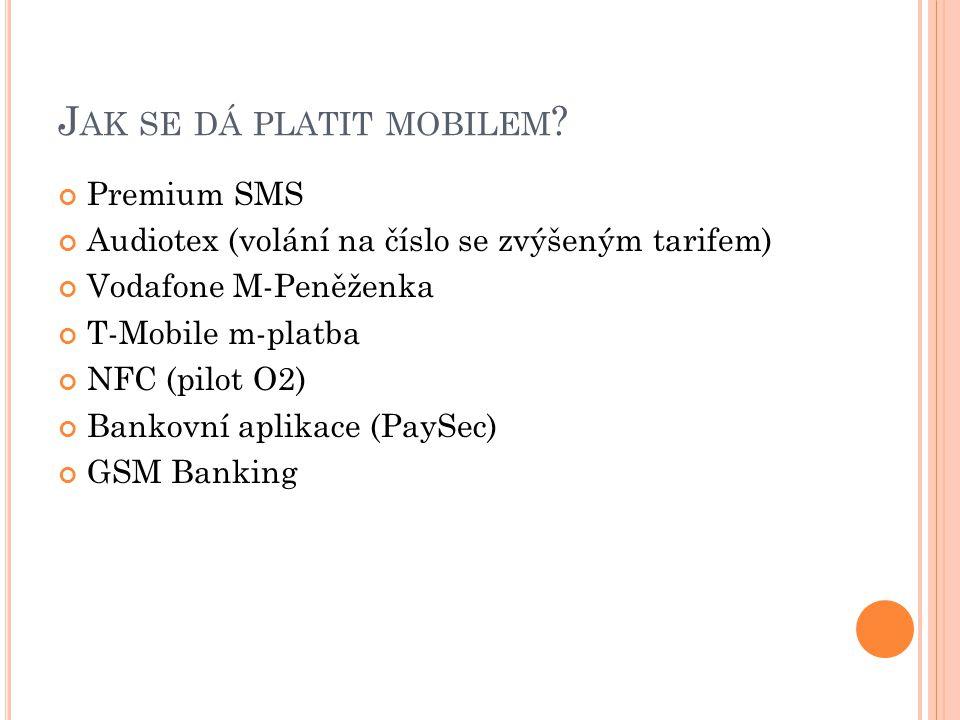 """m-platba T-Mobile H ISTORIE MOBILNÍCH PLATEB V ČR Prémiový hlas + audiotex 199819992000200120022003200420052006200720082009 Hlas SMS WAP/WEB """"nepravé m-platby PR SMS Juice M- Peněž enka VF GSM banking PaySec"""