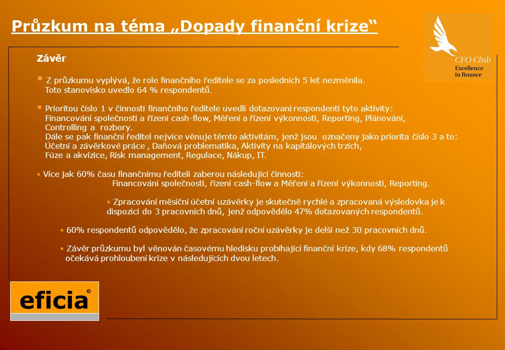 Závěr  Z průzkumu vyplývá, že role finančního ředitele se za posledních 5 let nezměnila.