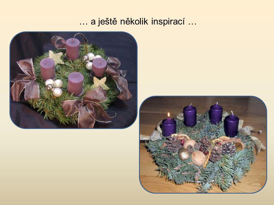 … a je hotovo každou adventní neděli zapalte jednu svíčku na věnci a vánoce budou zase o trochu blíž