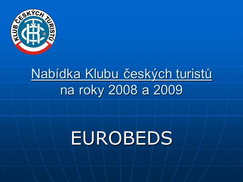 Nabídka Klubu českých turistů na roky 2008 a 2009 EUROBEDS