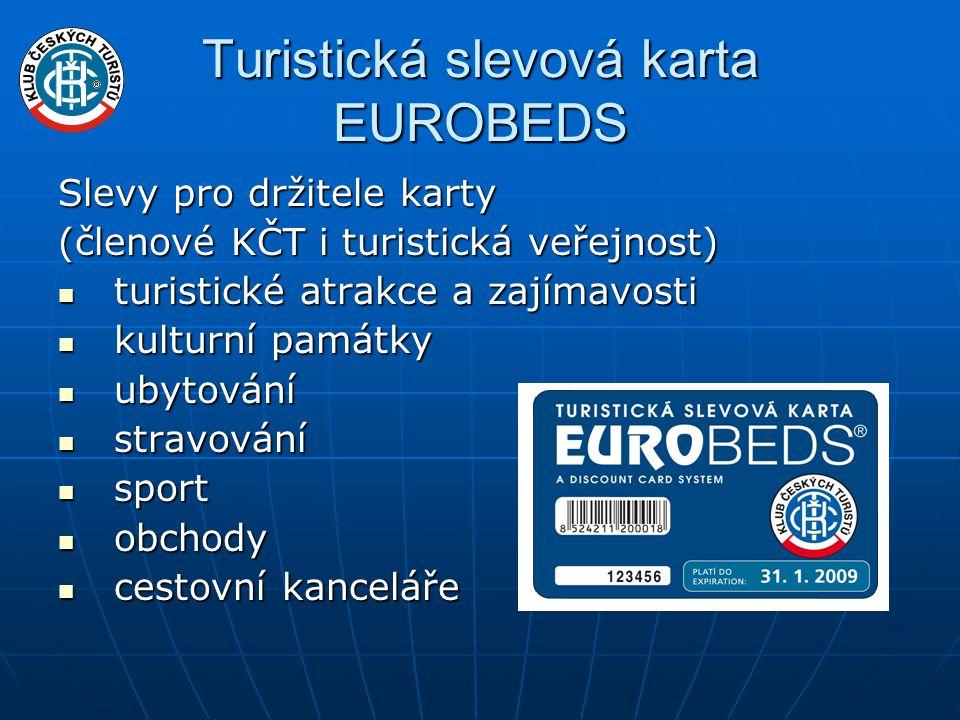 Turistická slevová karta EUROBEDS Slevy pro držitele karty (členové KČT i turistická veřejnost)  turistické atrakce a zajímavosti  kulturní památky  ubytování  stravování  sport  obchody  cestovní kanceláře