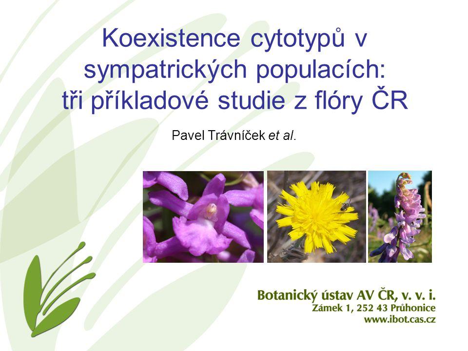 Koexistence cytotypů v sympatrických populacích: tři příkladové studie z flóry ČR Pavel Trávníček et al.
