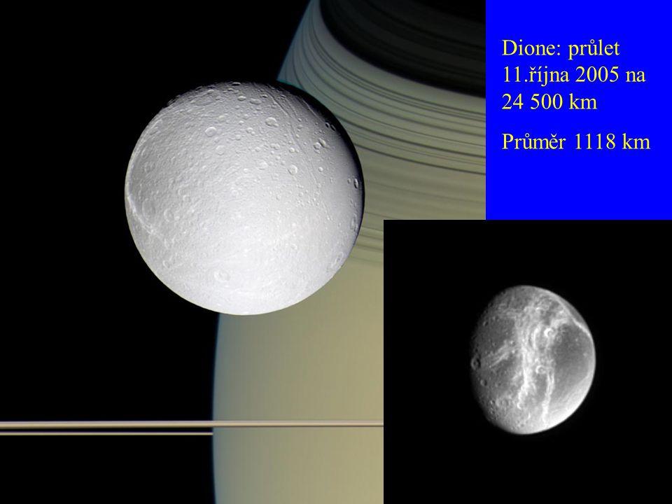 Dione: průlet 11.října 2005 na 24 500 km Průměr 1118 km