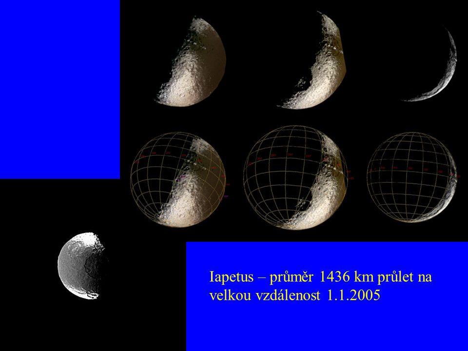 Iapetus – průměr 1436 km průlet na velkou vzdálenost 1.1.2005