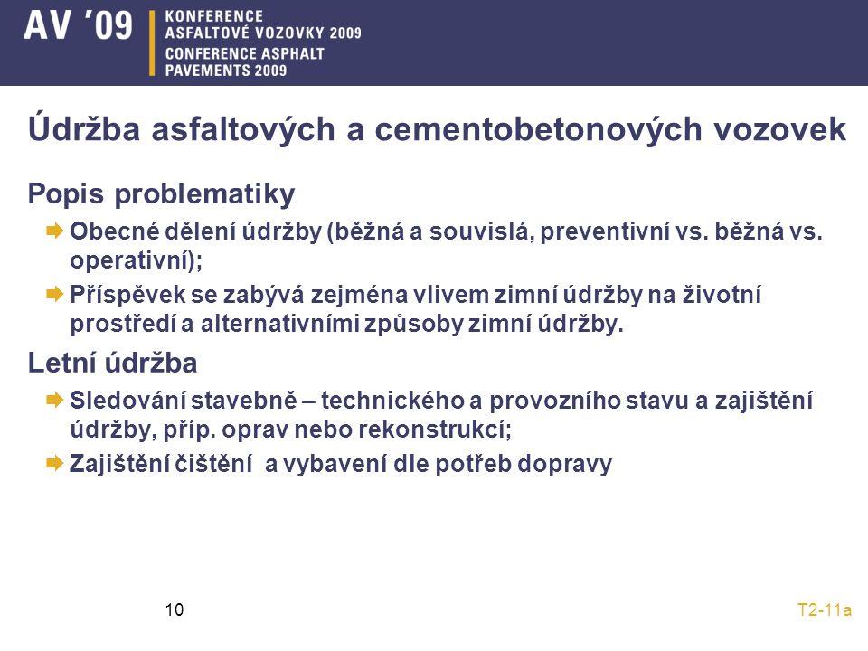 T2-11a10 Údržba asfaltových a cementobetonových vozovek Popis problematiky  Obecné dělení údržby (běžná a souvislá, preventivní vs.