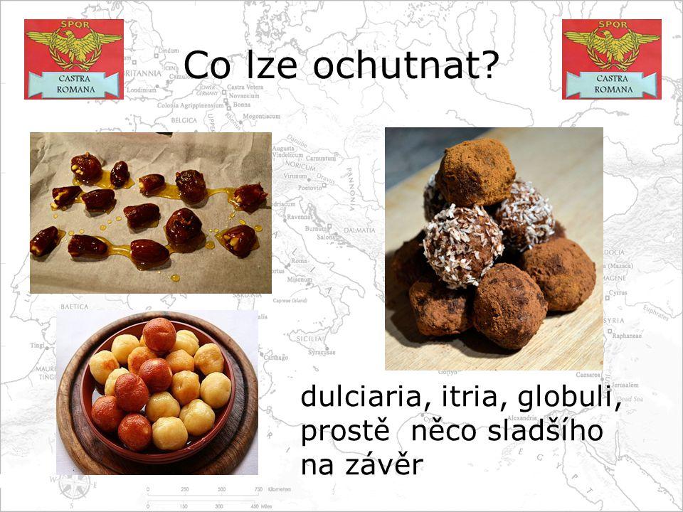 Co lze ochutnat? dulciaria, itria, globuli, prostě něco sladšího na závěr