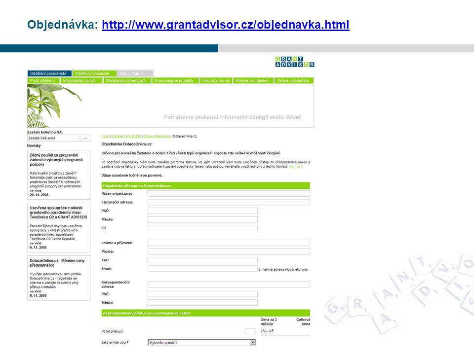 Objednávka: http://www.grantadvisor.cz/objednavka.htmlhttp://www.grantadvisor.cz/objednavka.html