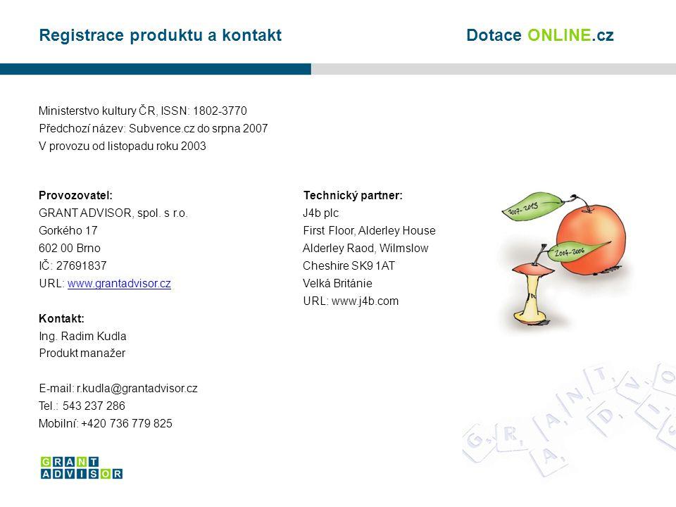 Ministerstvo kultury ČR, ISSN: 1802-3770 Předchozí název: Subvence.cz do srpna 2007 V provozu od listopadu roku 2003 Provozovatel: GRANT ADVISOR, spol.