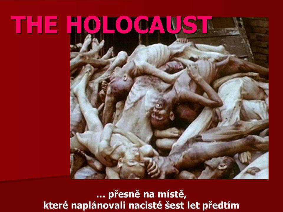 … přesně na místě, které naplánovali nacisté šest let předtím THE HOLOCAUST