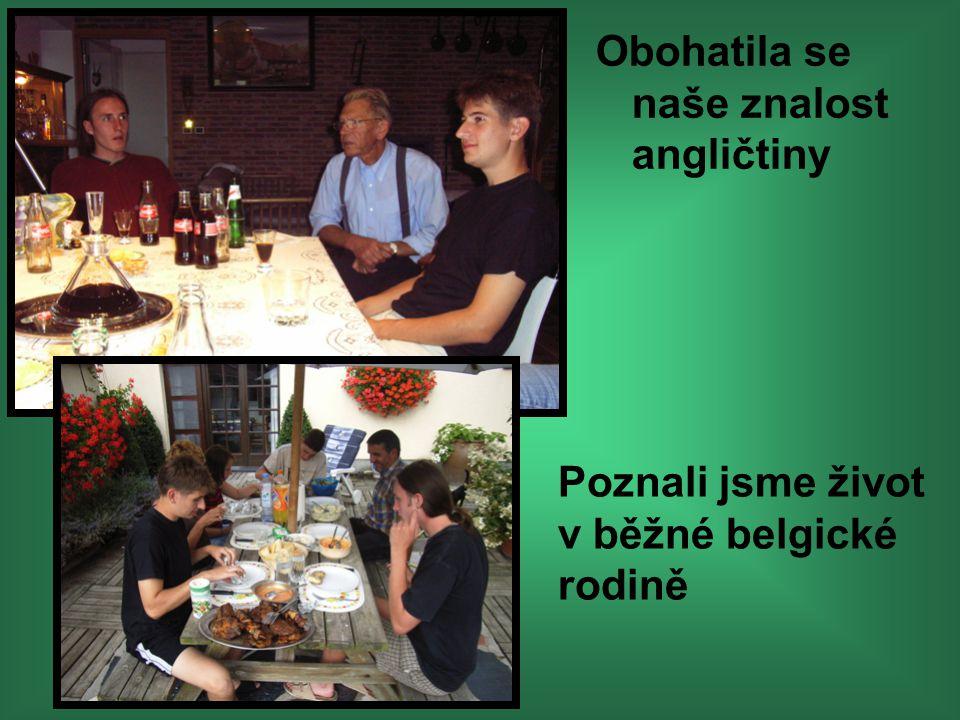 Obohatila se naše znalost angličtiny Poznali jsme život v běžné belgické rodině
