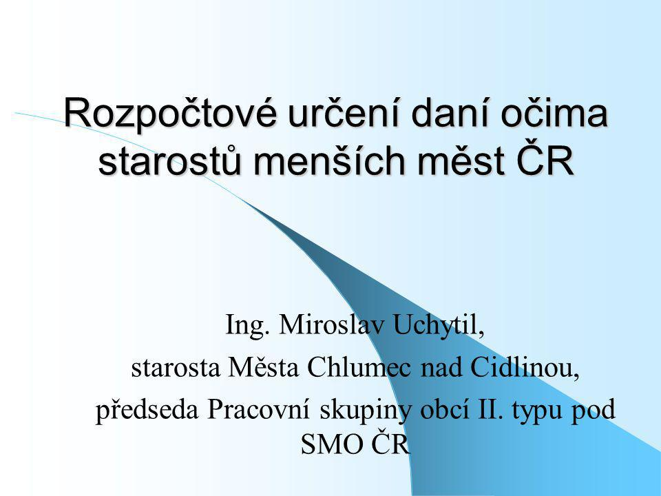 Rozpočtové určení daní očima starostů menších měst ČR Ing.