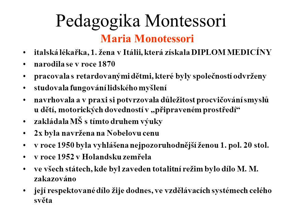 Maria Monotessori •italská lékařka, 1.