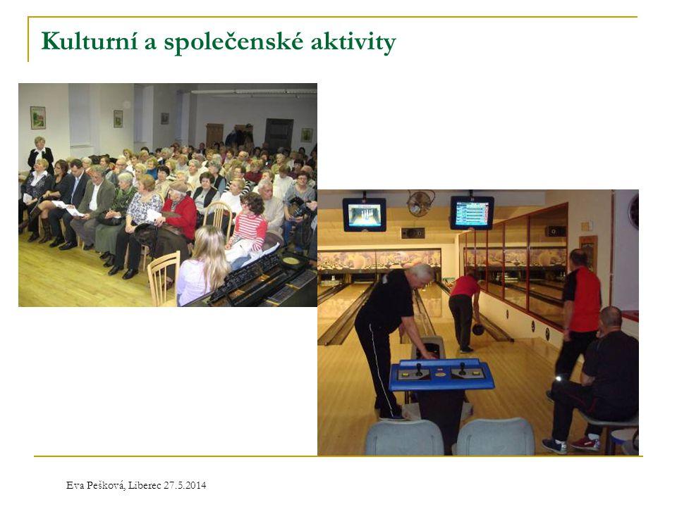 Eva Pešková, Liberec 27.5.2014 Kulturní a společenské aktivity