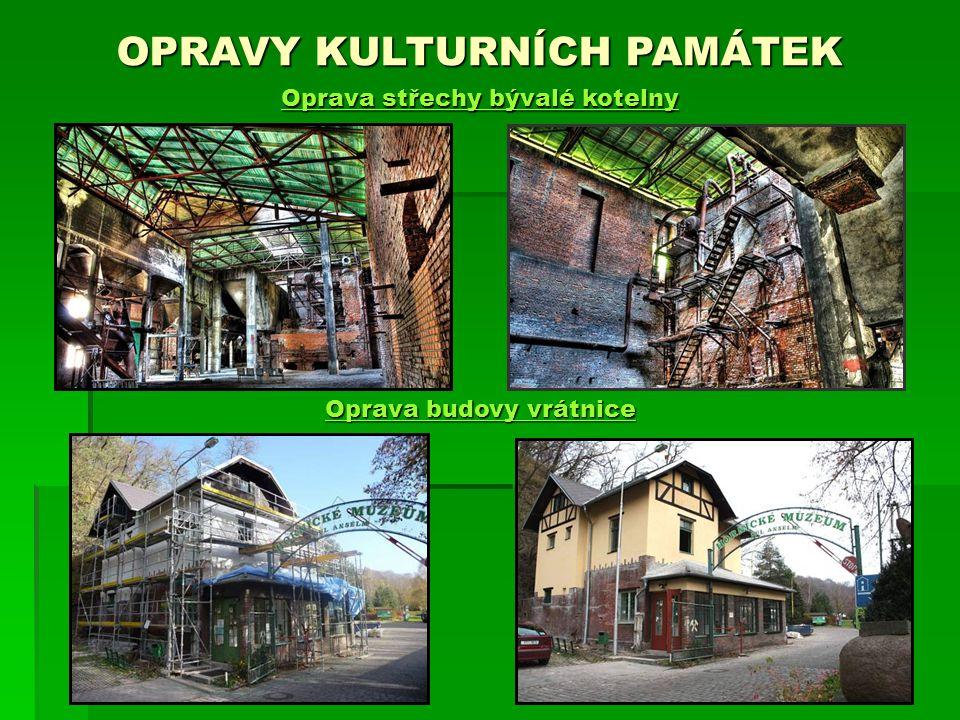 OPRAVY KULTURNÍCH PAMÁTEK Oprava střechy bývalé kotelny Oprava budovy vrátnice