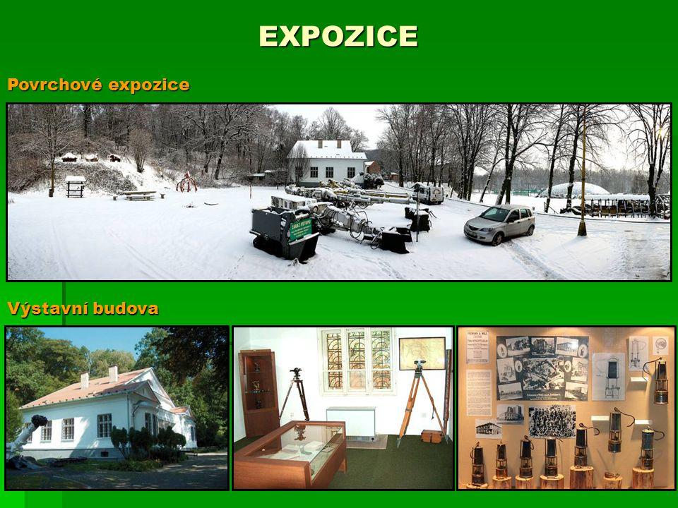 EXPOZICE Povrchové expozice Výstavní budova