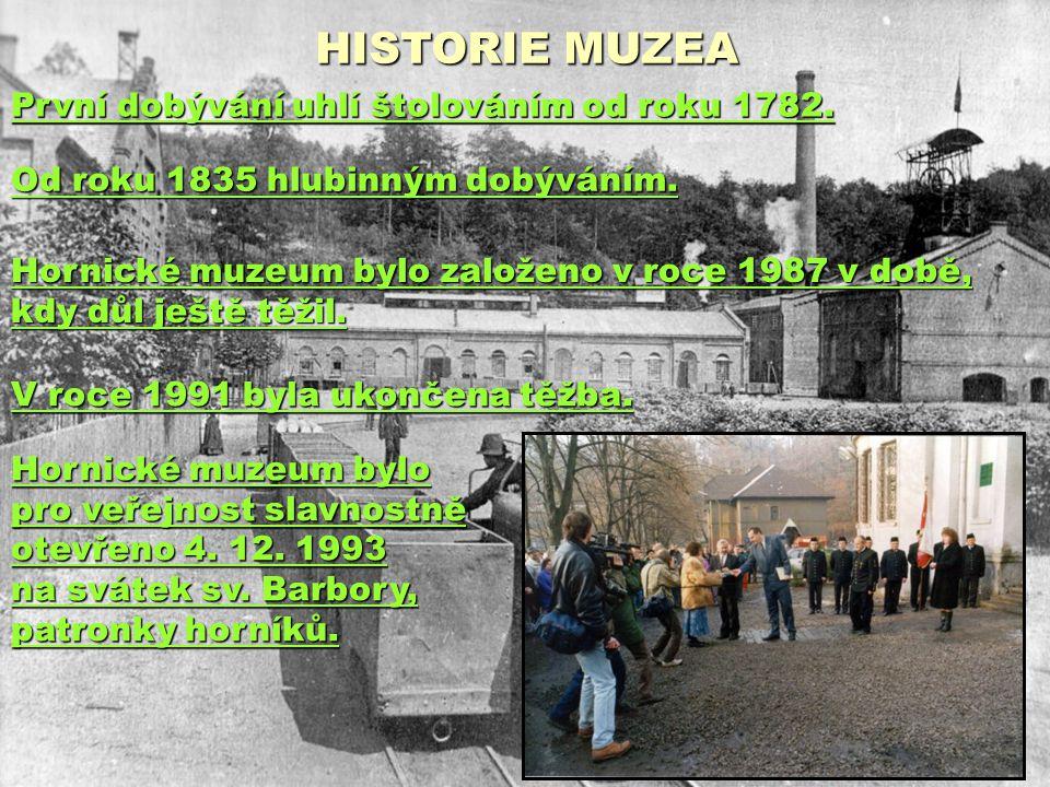 HISTORIE MUZEA Hornické muzeum bylo pro veřejnost slavnostně otevřeno 4. 12. 1993 na svátek sv. Barbory, patronky horníků. Hornické muzeum bylo založe
