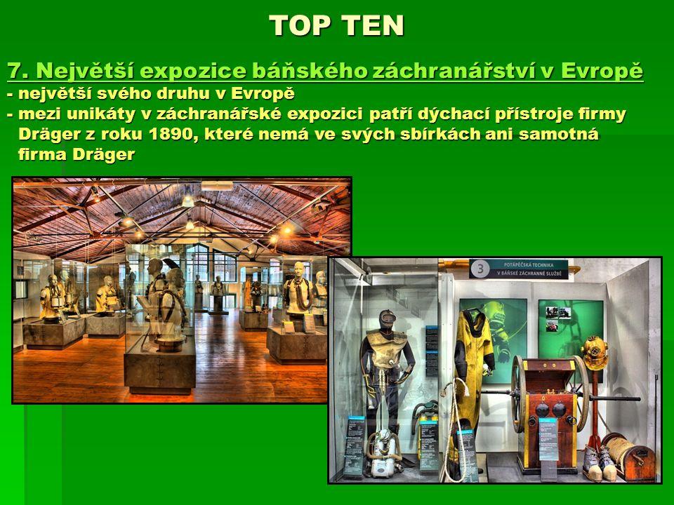 7. Největší expozice báňského záchranářství v Evropě - největší svého druhu v Evropě - mezi unikáty v záchranářské expozici patří dýchací přístroje fi
